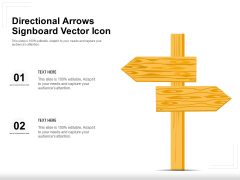 Directional Arrows Signboard Vector Icon Ppt PowerPoint Presentation Show Graphics Design PDF