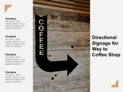 Directional Signage For Way To Coffee Shop Ppt PowerPoint Presentation Layouts Show