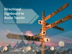 Directional Signboard To Assist Tourist Ppt Powerpoint Presentation Ideas Designs Pdf