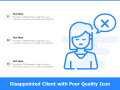 Disappointed Client With Poor Quality Icon Ppt PowerPoint Presentation Outline Grid PDF