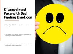Disappointed Face With Sad Feeling Emoticon Ppt PowerPoint Presentation Outline Slideshow