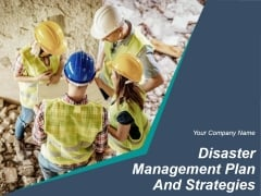 Disaster Management Plan And Strategies Ppt PowerPoint Presentation Complete Deck With Slides