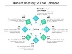 Disaster Recovery Vs Fault Tolerance Ppt PowerPoint Presentation Portfolio Slides Cpb Pdf