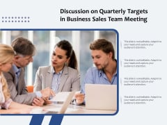 Discussion On Quarterly Targets In Business Sales Team Meeting Ppt PowerPoint Presentation Infographic Template Example 2015 PDF