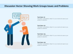 Discussion Vector Showing Work Groups Issues And Problems Ppt PowerPoint Presentation File Visual Aids PDF