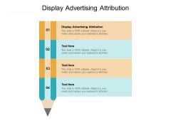 Display Advertising Attribution Ppt PowerPoint Presentation Outline Design Ideas Cpb Pdf