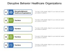 Disruptive Behavior Healthcare Organizations Ppt PowerPoint Presentation Infographics Graphics Download Cpb