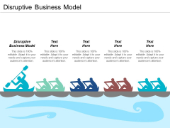 Disruptive Business Model Ppt PowerPoint Presentation Infographic Template Graphics Example Cpb