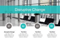 Disruptive Change Ppt PowerPoint Presentation Professional Slide Download Cpb