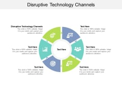 Disruptive Technology Channels Ppt PowerPoint Presentation Infographic Template Design Inspiration Cpb
