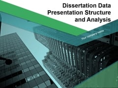 Dissertation Data Presentation Structure And Analysis Ppt PowerPoint Presentation Complete Deck With Slides