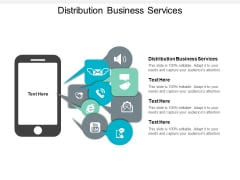 Distribution Business Services Ppt PowerPoint Presentation Summary Ideas Cpb