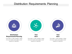 Distribution Requirements Planning Ppt PowerPoint Presentation Summary Layouts Cpb