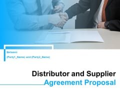 Distributor And Supplier Agreement Proposal Ppt PowerPoint Presentation Complete Deck With Slides