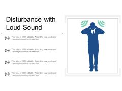 Disturbance With Loud Sound Ppt Powerpoint Presentation File Skills