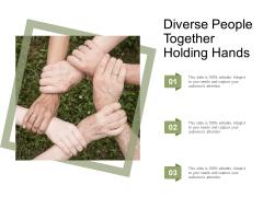 Diverse People Together Holding Hands Ppt Powerpoint Presentation File Design Inspiration