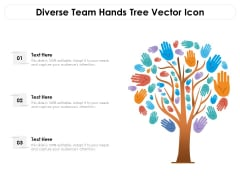 Diverse Team Hands Tree Vector Icon Ppt PowerPoint Presentation Gallery Model PDF
