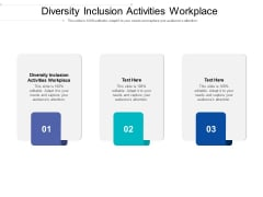 Diversity Inclusion Activities Workplace Ppt PowerPoint Presentation Inspiration Graphics Cpb Pdf