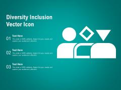 Diversity Inclusion Vector Icon Ppt PowerPoint Presentation Portfolio Microsoft
