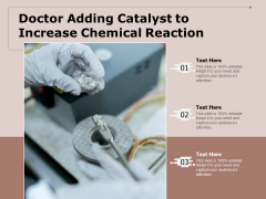 Doctor Adding Catalyst To Increase Chemical Reaction Ppt PowerPoint Presentation File Grid PDF