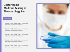 Doctor Doing Medicine Testing At Pharmacology Lab Ppt PowerPoint Presentation Styles Clipart Images PDF