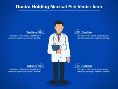 Doctor Holding Medical File Vector Icon Ppt PowerPoint Presentation Layouts Ideas PDF