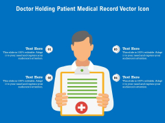Doctor Holding Patient Medical Record Vector Icon Ppt PowerPoint Presentation Summary Layout PDF