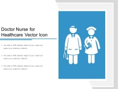 Doctor Nurse For Healthcare Vector Icon Ppt PowerPoint Presentation Professional Graphics Template PDF