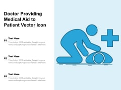 Doctor Providing Medical Aid To Patient Vector Icon Ppt PowerPoint Presentation File Samples PDF