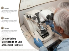 Doctor Using Microscope At Lab Of Medical Institute Ppt PowerPoint Presentation Pictures Shapes PDF