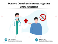 Doctors Creating Awareness Against Drug Addiction Ppt PowerPoint Presentation File Topics PDF