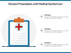 Doctors Prescription With Medical Symbol Icon Ppt PowerPoint Presentation Portfolio Brochure PDF
