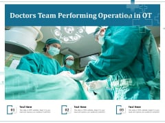 Doctors Team Performing Operation In OT Ppt PowerPoint Presentation Slides Introduction PDF