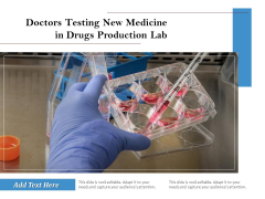 Doctors Testing New Medicine In Drugs Production Lab Ppt PowerPoint Presentation Pictures Clipart PDF