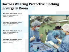 Doctors Wearing Protective Clothing In Surgery Room Ppt PowerPoint Presentation Inspiration Summary PDF