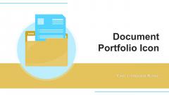 Document Portfolio Icon Organization Ppt PowerPoint Presentation Complete Deck With Slides