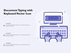 Document Typing With Keyboard Vector Icon Ppt PowerPoint Presentation Icon Slides PDF