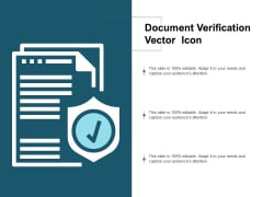 Document Verification Vector Icon Ppt PowerPoint Presentation Infographic Template Design Ideas