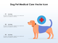 Dog Pet Medical Care Vector Icon Ppt PowerPoint Presentation File Mockup PDF