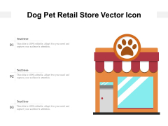 Dog Pet Retail Store Vector Icon Ppt PowerPoint Presentation File Example PDF