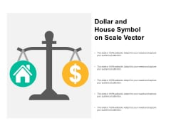Dollar And House Symbol On Scale Vector Ppt PowerPoint Presentation Infographic Template Styles