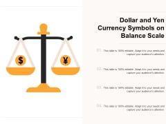 Dollar And Yen Currency Symbols On Balance Scale Ppt PowerPoint Presentation Gallery Tips PDF