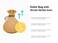 Dollar Bag With Arrow Vector Icon Ppt PowerPoint Presentation Slide Download
