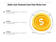 Dollar Coin Financial Cash Flow Vector Icon Ppt PowerPoint Presentation File Formats PDF