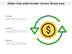 Dollar Coin With Circular Arrows Vector Icon Ppt PowerPoint Presentation Gallery Ideas PDF