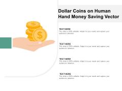Dollar Coins On Human Hand Money Saving Vector Ppt PowerPoint Presentation Slides Infographics