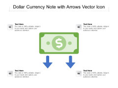 Dollar Currency Note With Arrows Vector Icon Ppt PowerPoint Presentation File Topics PDF