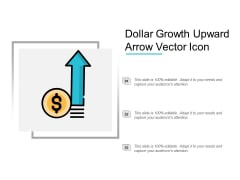 Dollar Growth Upward Arrow Vector Icon Ppt Powerpoint Presentation Professional Portfolio