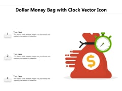 Dollar Money Bag With Clock Vector Icon Ppt PowerPoint Presentation File Background Images PDF