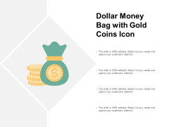 Dollar Money Bag With Gold Coins Icon Ppt PowerPoint Presentation Pictures Sample